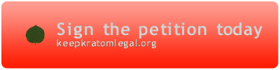 sign the petition now to keep kratom legal, pls click the second button